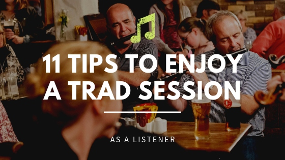 Top tips to enjoy a trad session - Gus O'Connor's Pub - Irish Traditional Music Pub